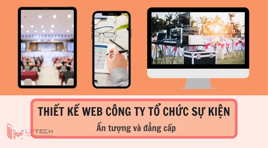 Thiết kế web công ty tổ chức sự kiện ấn tượng và đẳng cấp