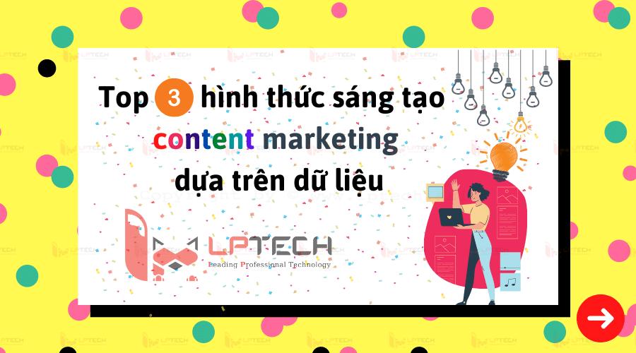 Top 3 hình thức sáng tạo content marketing dựa trên dữ liệu