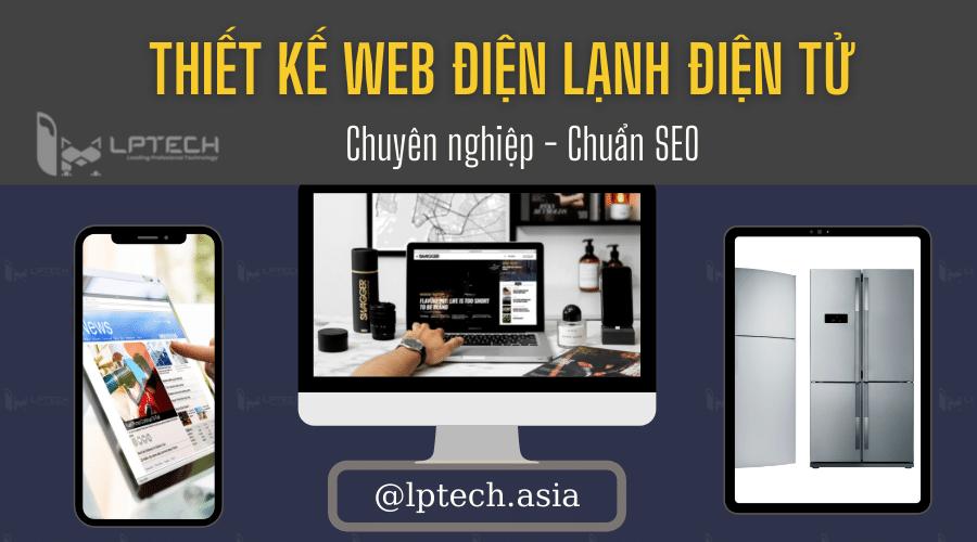 Dịch vụ thiết kế web điện lạnh, điện tử tại LPTech