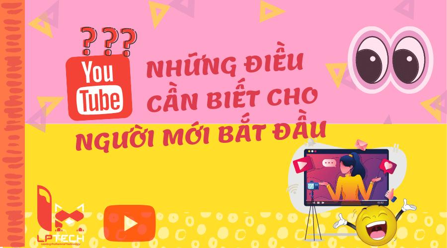 Youtube - Những điều cần biết cho người mới bắt đầu