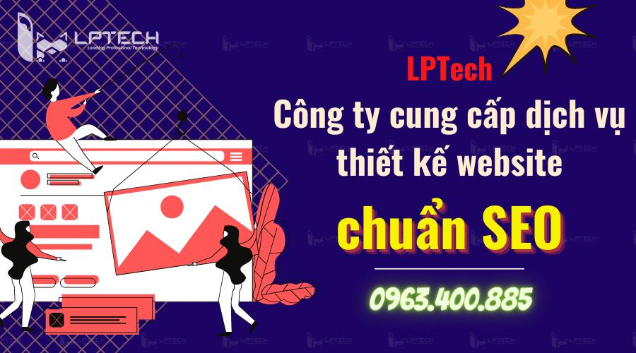 LPTech - Công ty cung cấp dịch vụ thiết kế website chuẩn SEO