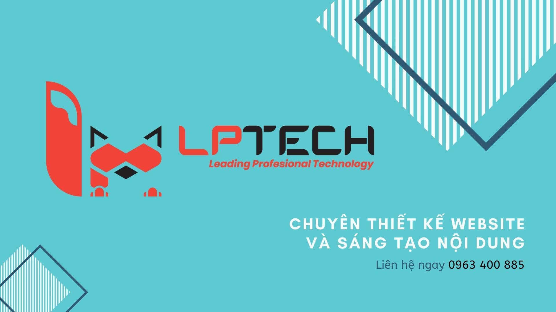 LP Tech cung cấp dịch vụ thiết kế website và sáng tạo nội dung cho doanh nghiệp từ mọi lĩnh vực