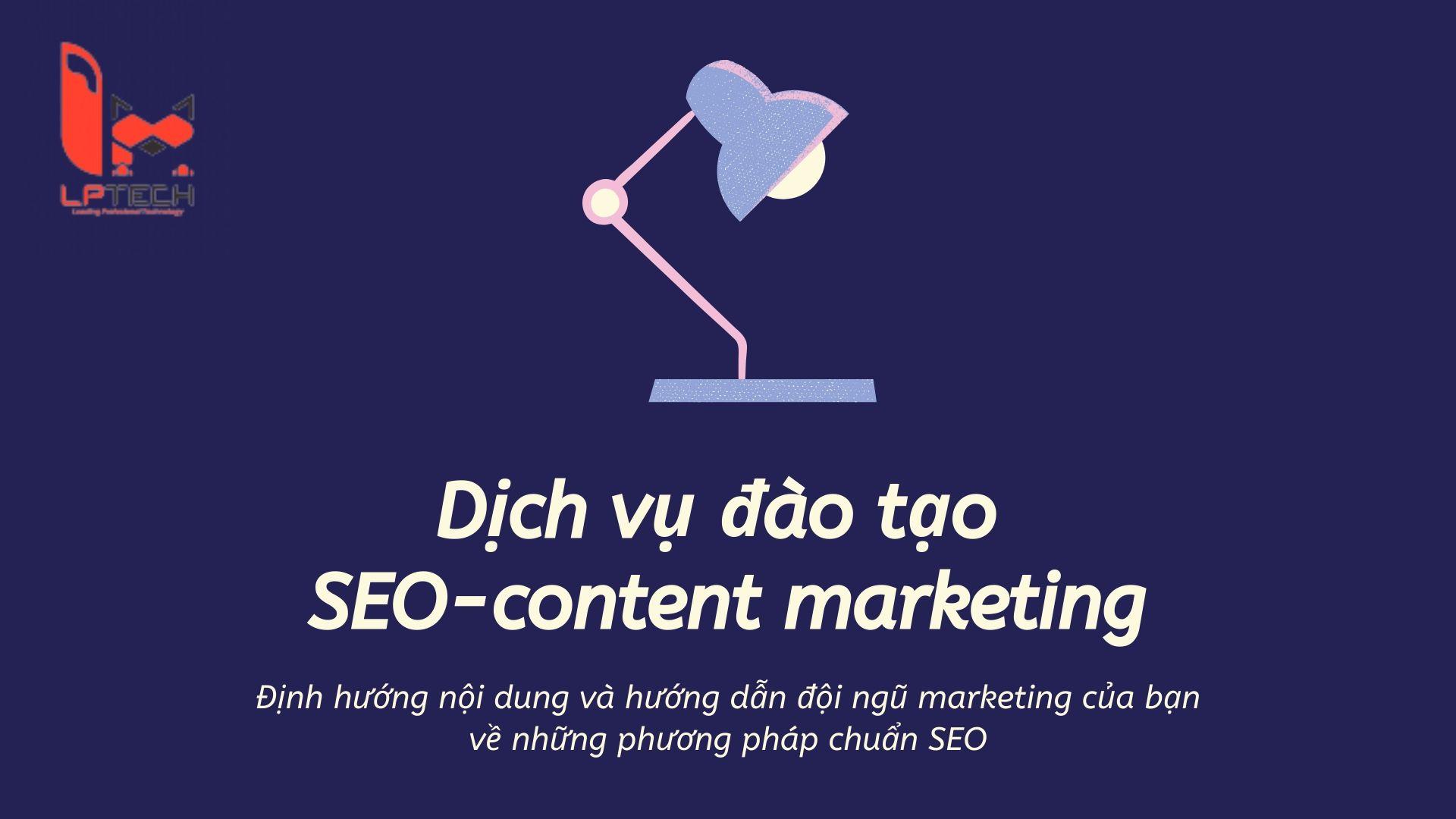 Dịch vụ đào tạo SEO content marketing của LP Tech