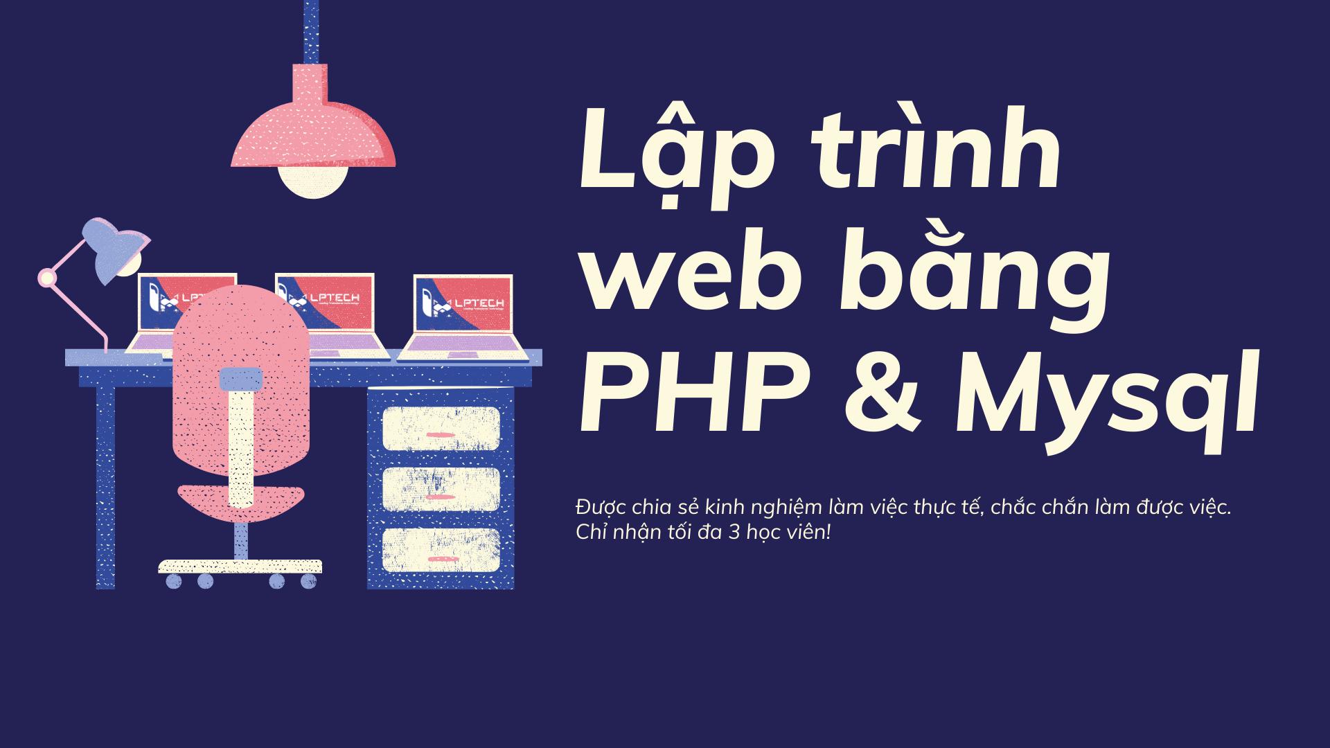 Khóa học lập tình web: Lập trình PHP thực chiến cùng LPTech