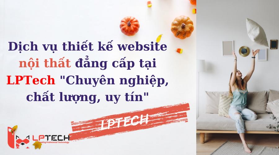 Dịch vụ thiết kế website nội thất đẳng cấp tại LPTech