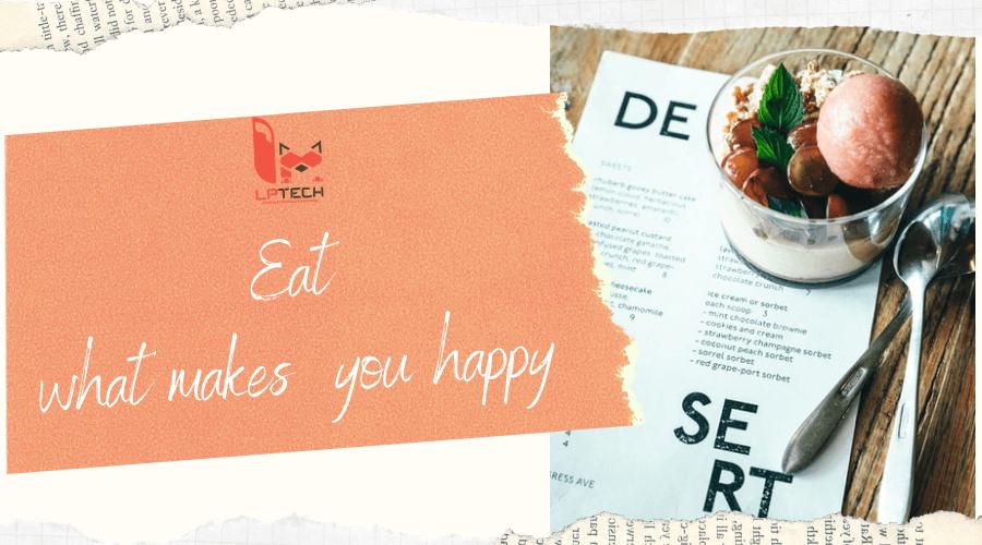 Ăn không chỉ để no mà còn để hạnh phúc