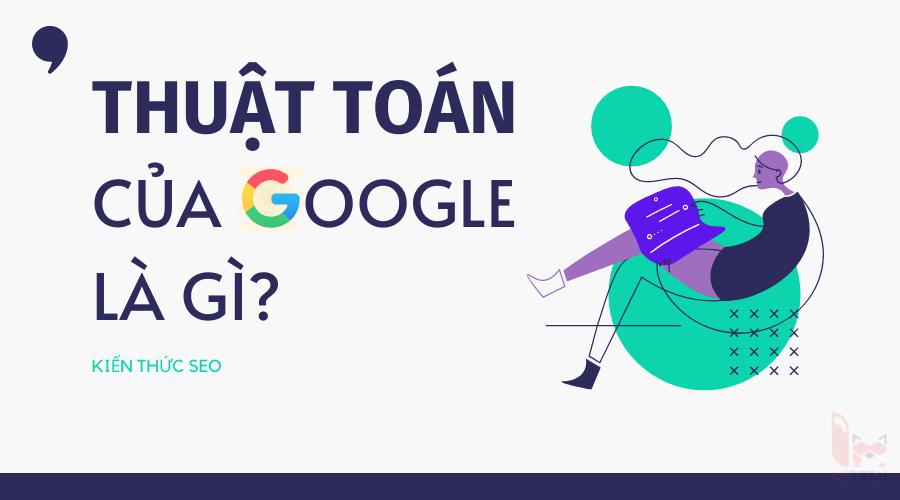 thuật toán của Google là gì