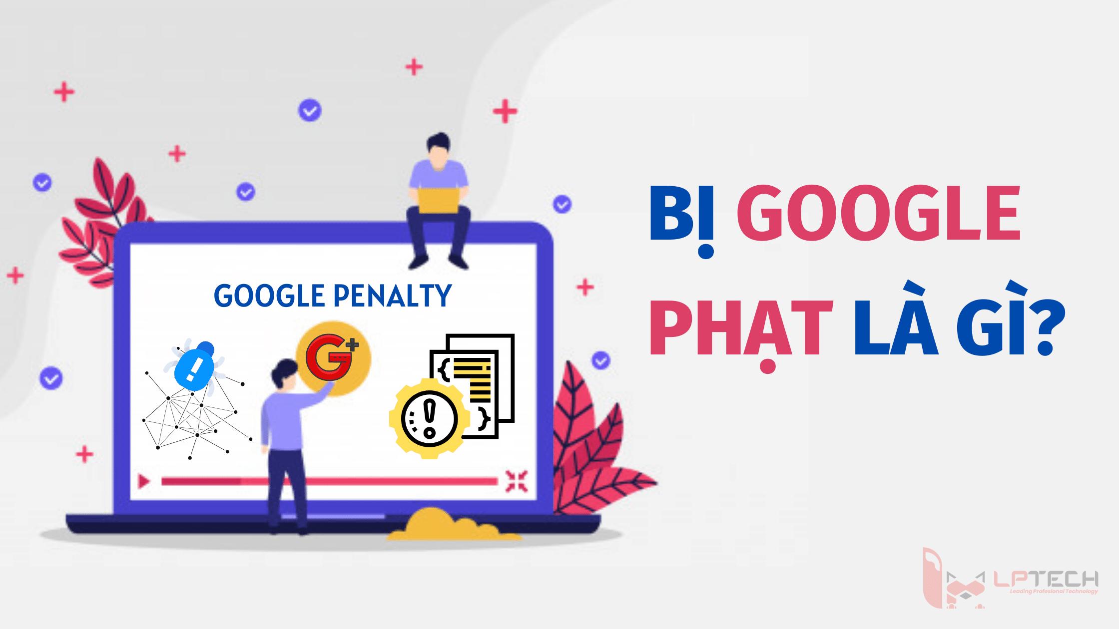 Bị google phạt là gì?