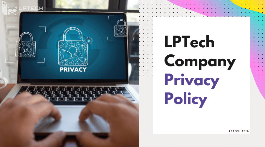 LPTech Company Privacy Policy