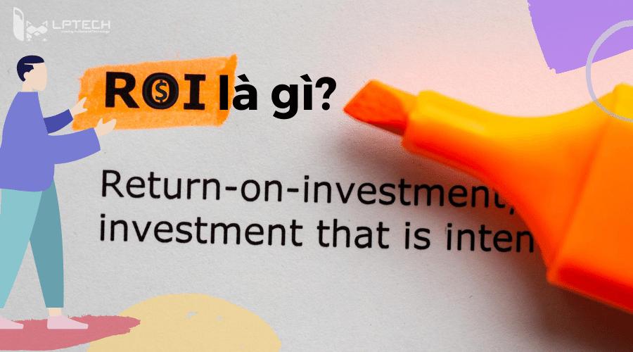 Lợi tức đầu tư ROI là gì