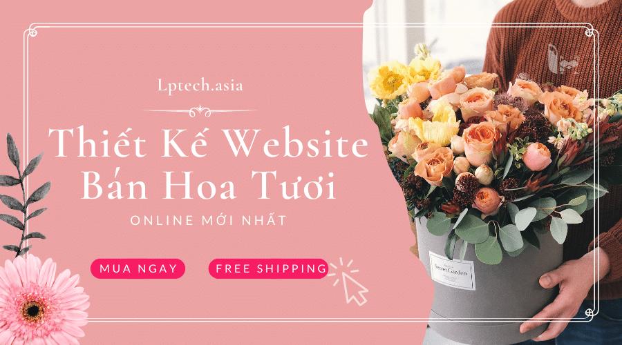 Thiết kế website bán hoa tươi online mới nhất