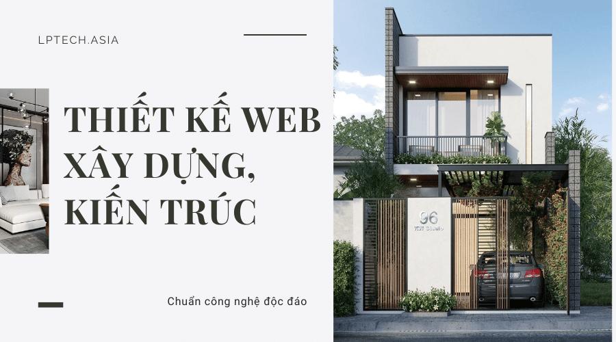 Dịch vụ thiết kế website xây dựng, kiến trúc độc đáo chuẩn công nghệ