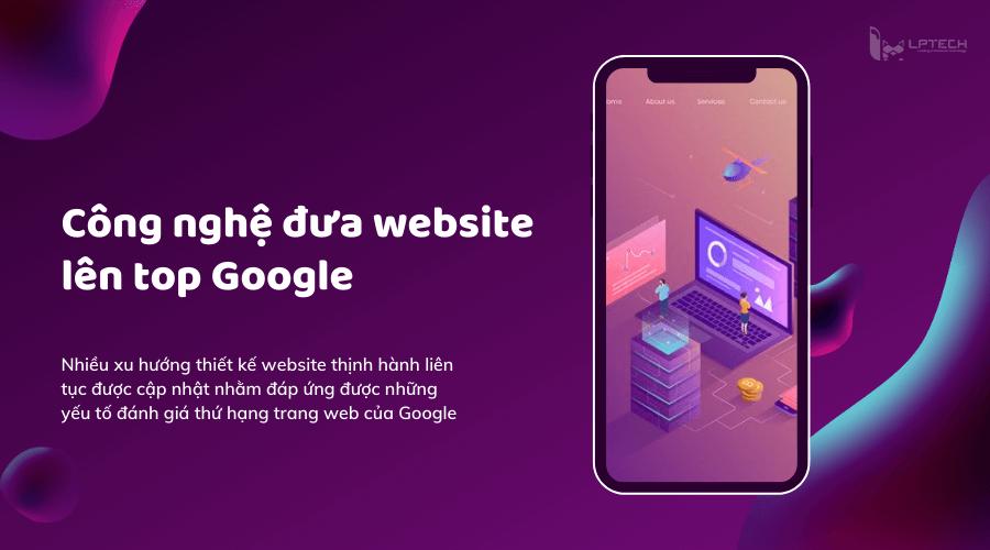 Công nghệ trong thiết kế website lên top Google