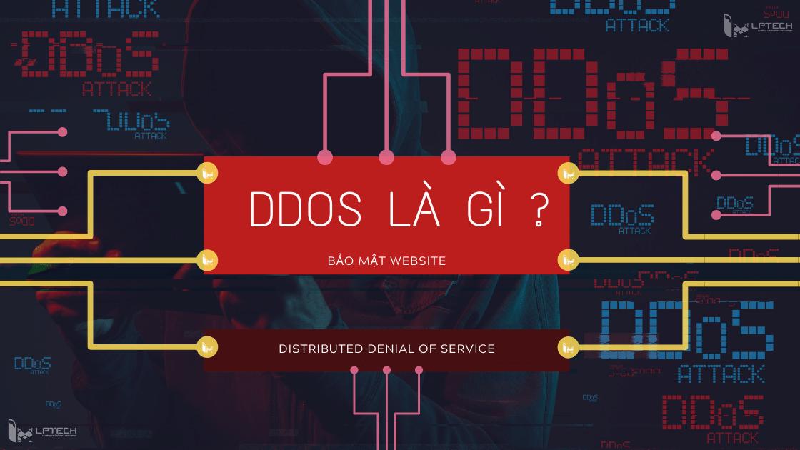 Bảo mật website: Tìm hiểu về DDOS và BOTNET cùng biện pháp xử lý