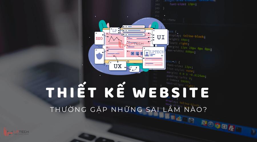 Thiết kế Website doanh nghiệp thường gặp những sai lầm nào?