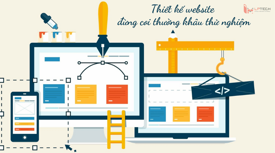 Thiết kế website đừng coi thường khâu thử nghiệm