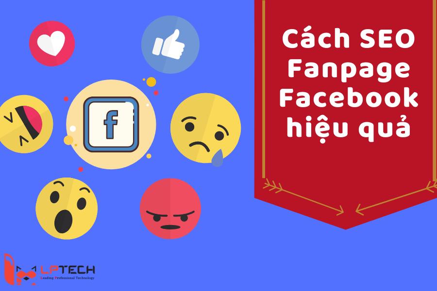 Cách SEO fanpage Facebook hiệu quả và đầy đủ nhất