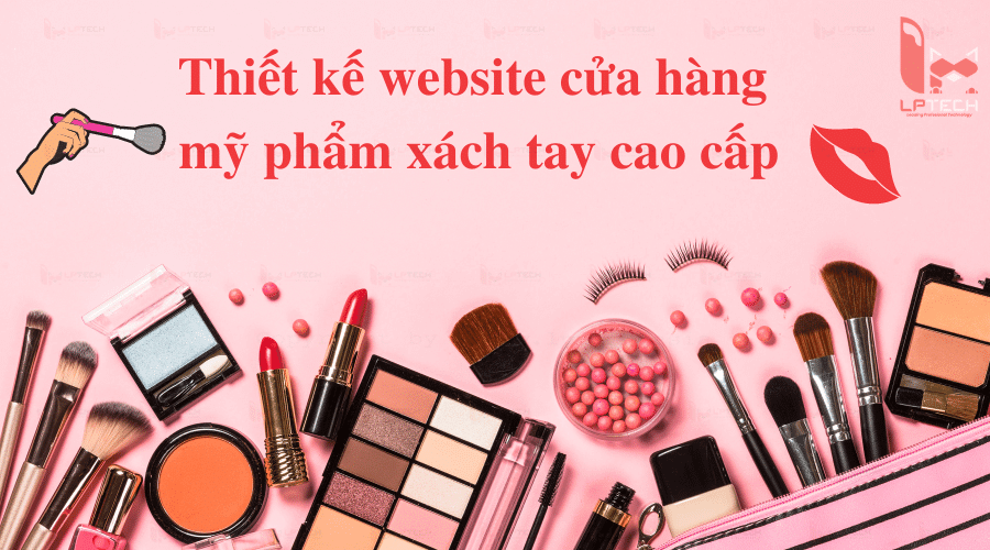 Thiết kế website cửa hàng mỹ phẩm xách tay cao cấp