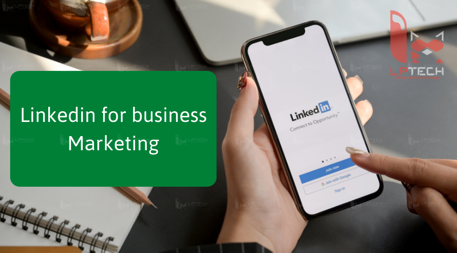 Linkedin là gì? Sử dụng Linkedin trong Marketing doanh nghiệp như thế nào?