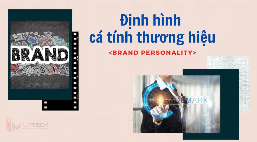 Social Media giúp định hình cá tính thương hiệu