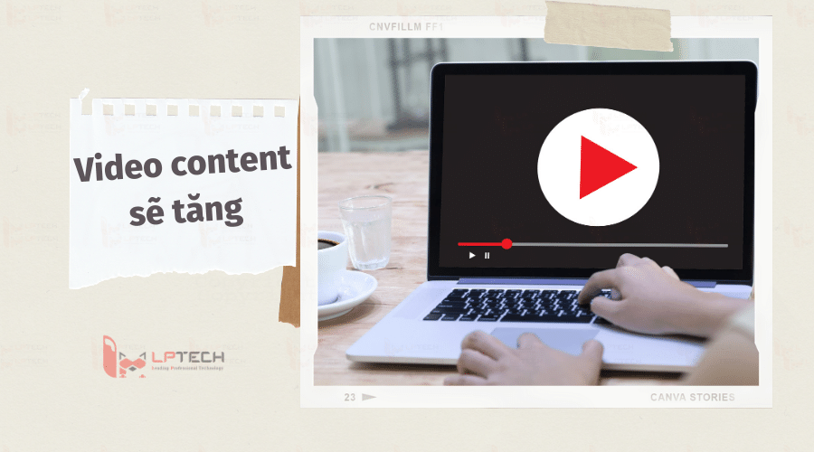 Video content sẽ tăng