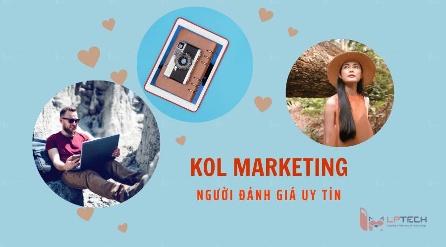 KOL Marketing- Người đánh giá uy tín