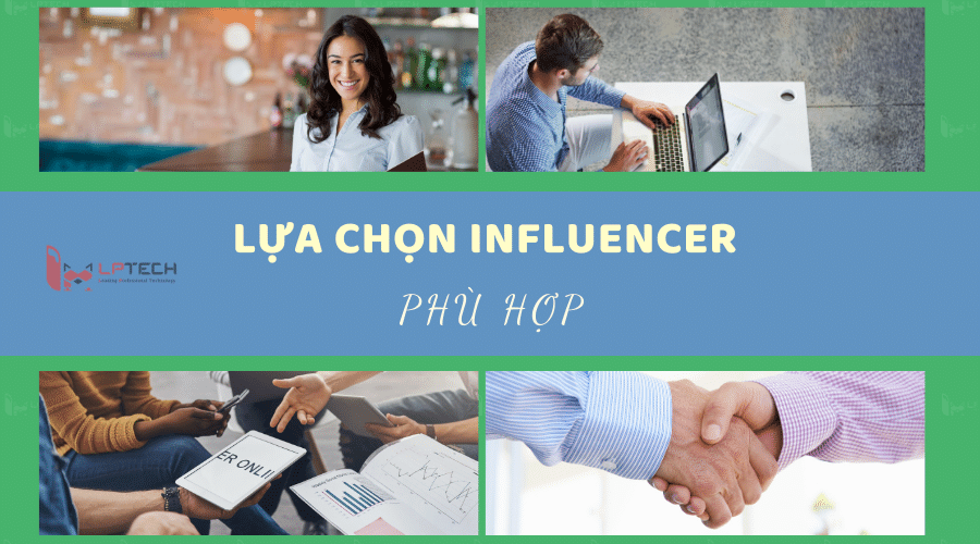 Lựa chọn Influencer phù hợp