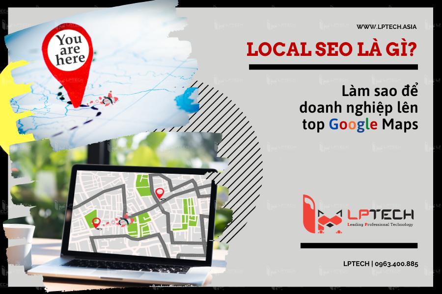 Local SEO là gì? Lên Top Goole Maps tại địa phương như thế nào?