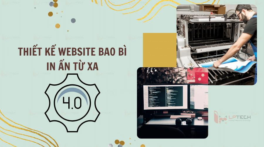 Thiết kế website bao bì in ấn từ xa 4.0