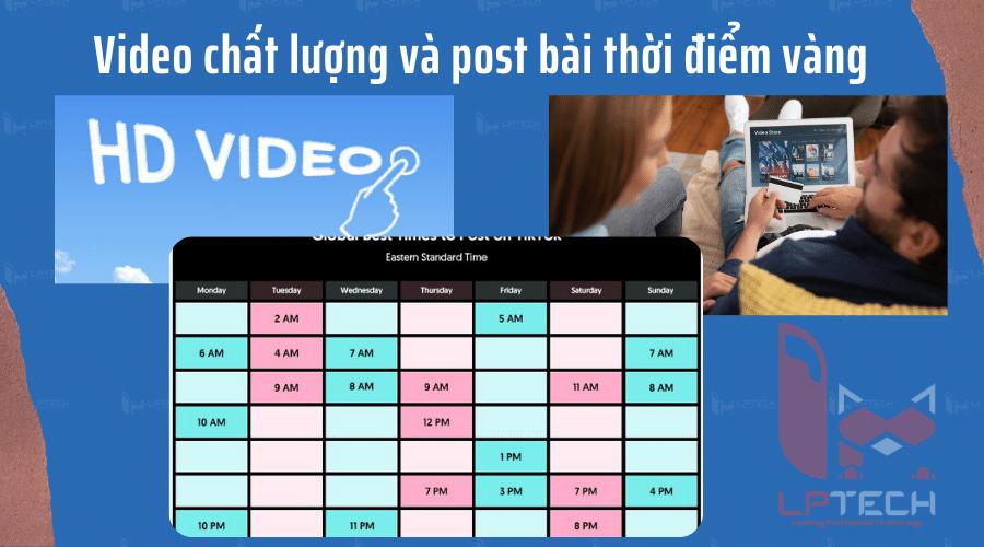 Video chất lượng và đăng tải vào thời điểm vàng