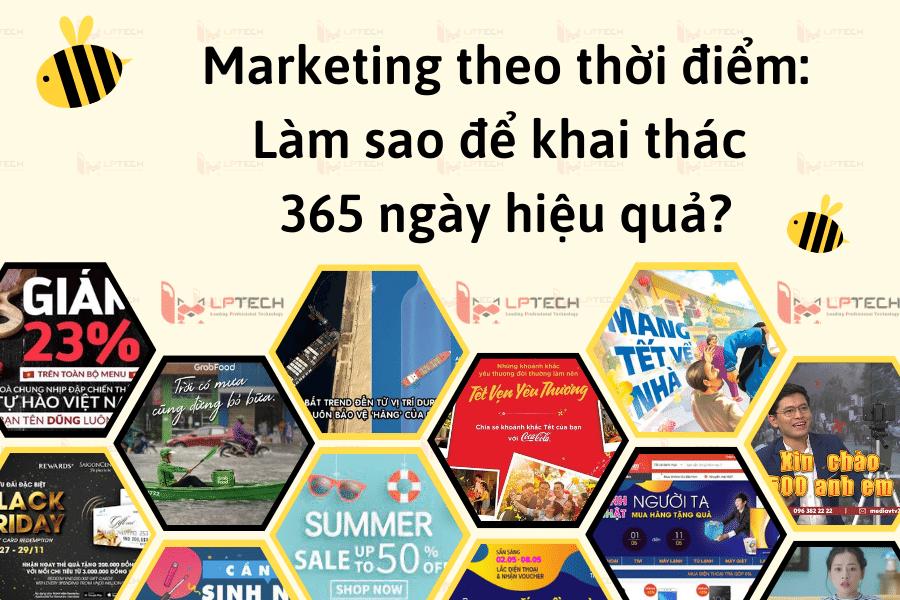 Marketing theo thời điểm: Làm sao để khai thác 365 ngày hiệu quả?