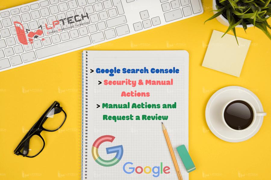 Xử lý các vi phạm hình phạt Google trong Search Console