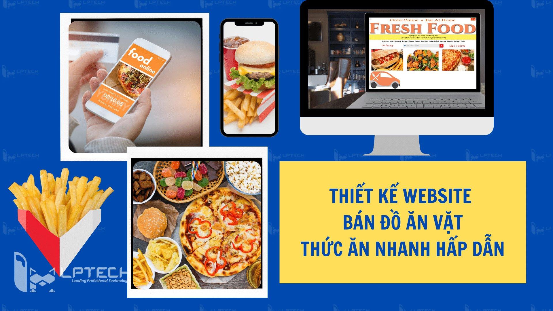 Thiết kế website bán đồ ăn vặt, thức ăn nhanh hấp dẫn