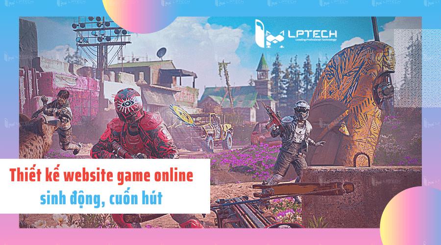 Thiết kế website game online sinh động cuốn hút