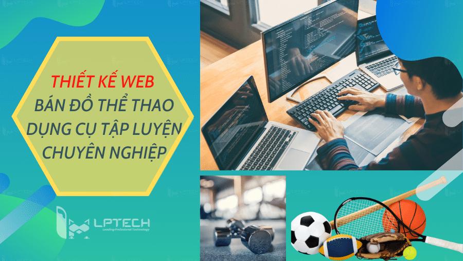 Thiết kế web bán đồ thể thao, dụng cụ tập luyện chuyên nghiệp