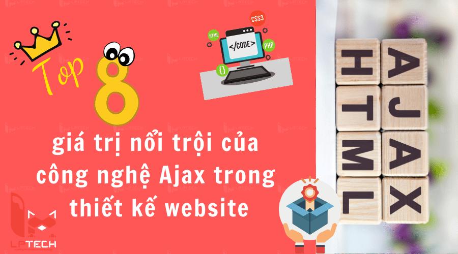 Top 8 giá trị nổi trội của công nghệ Ajax trong thiết kế website