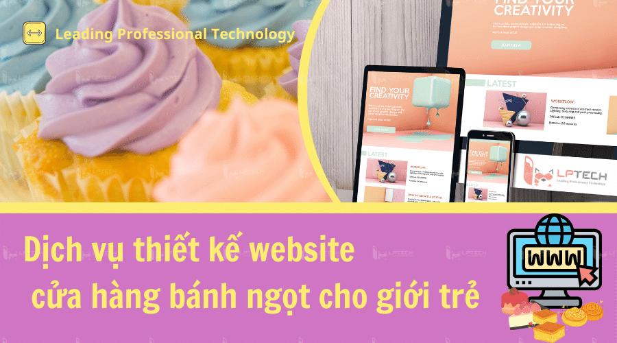 Dịch vụ thiết kế website cửa hàng bánh ngọt cho giới trẻ