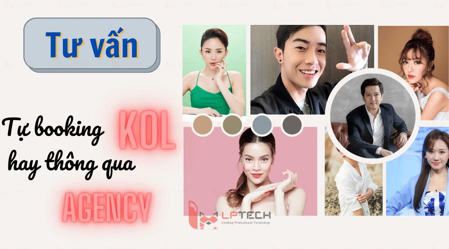 Tư vấn: nên tự booking KOL hay qua agency?