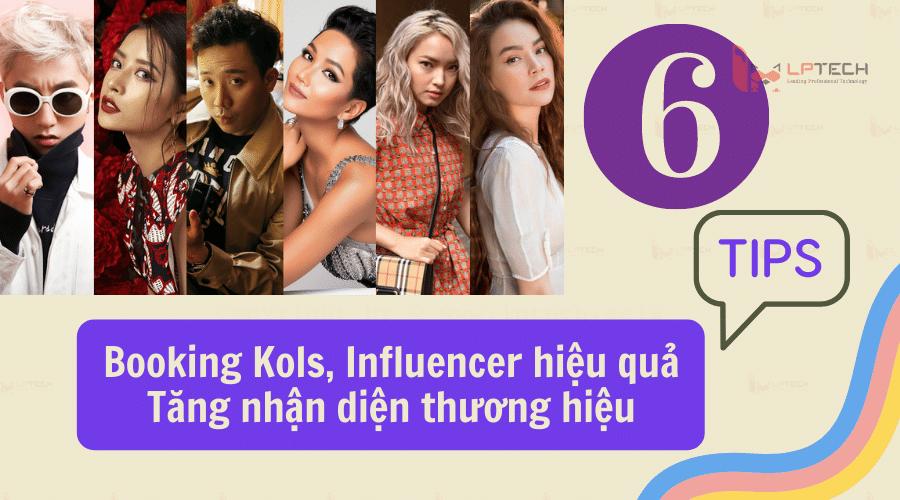 6 tips booking KOL, Influencer hiệu quả tăng nhận diện thương hiệu