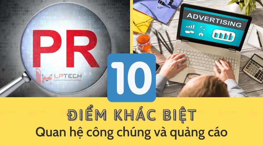 Điểm danh 10 điểm khác biệt giữa PR và quảng cáo