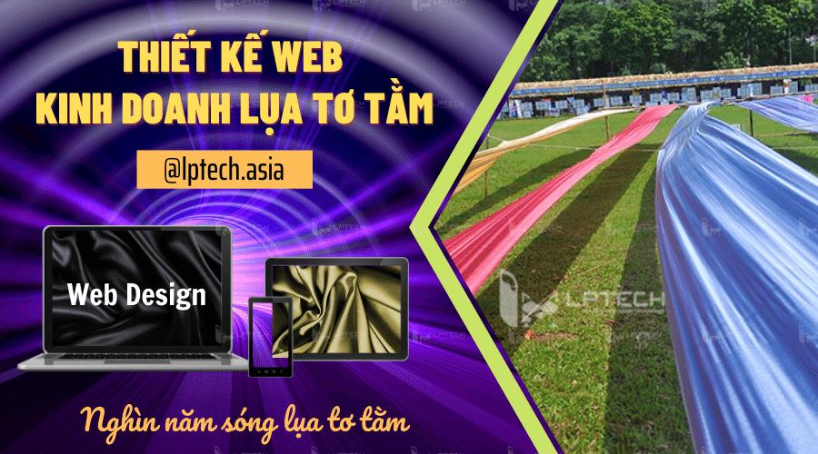Thiết kế web kinh doanh lụa, tơ tằm online chuyên nghiệp
