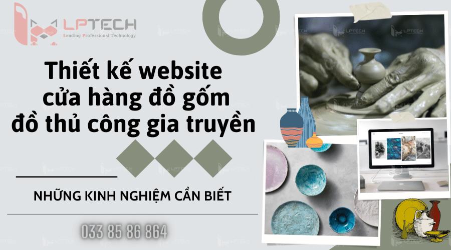 Kinh nghiệm trước khi thiết kế website cửa hàng đồ gốm, đồ thủ công gia truyền