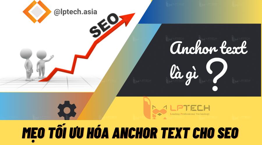 Anchor text là gì? Mẹo tối ưu hóa Anchor text cho SEO