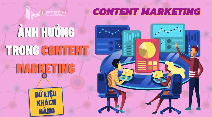 Ảnh hưởng của dữ liệu khách hàng trong content marketing
