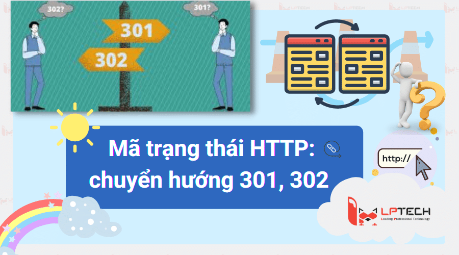 Mã trạng thái HTTP: chuyển hướng 301, 302 và ý nghĩa trong SEO website