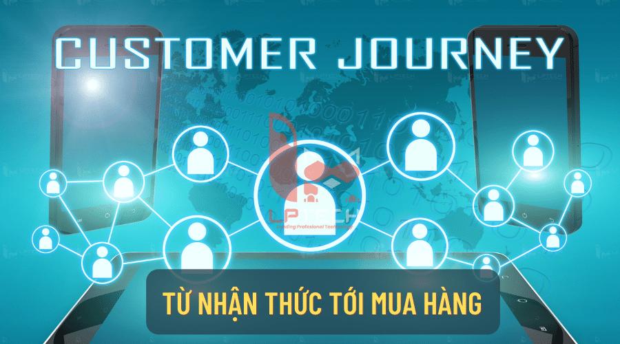 Customer Journey: Từ nhận thức tới mua hàn