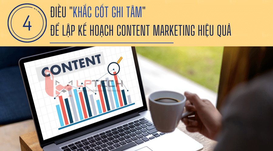 """4 điều """"khắc cốt ghi tâm"""" để lập kế hoạch Content Marketing hiệu quả"""