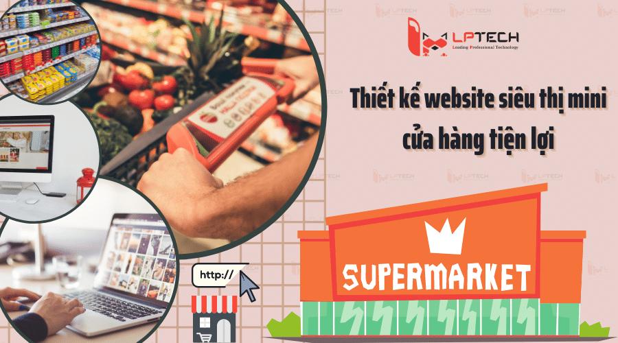 Thiết kế website siêu thị mini, cửa hàng tiện lợi