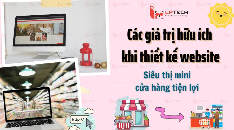 Thiết kế website siêu thị mini, cửa hàng tiện lợi mang đến lợi ích gì?