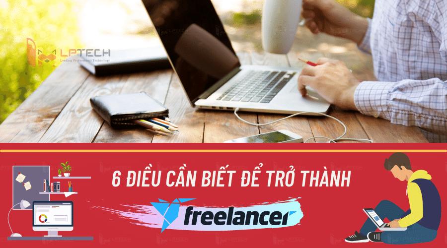 6 điều cần biết để trở thành một Freelancer